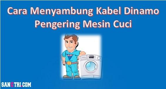 Cara Menyambung Kabel Dinamo pengering mesin cuci