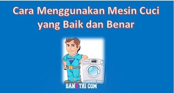 tek prosedur cara menggunakan mesin cuci
